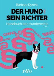 Der Hund und sein Richter. Handbuch des Hunderechts