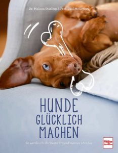 """Der Ratgeber """"Hunde glücklich machen"""" eignet sich dadurch besonders gut für Ersthundehalter."""